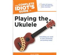 Idiot's Guide To Playing The Ukulele